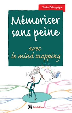 Download the eBook: Mémoriser sans peine... avec le Mind Mapping - 2e éd.