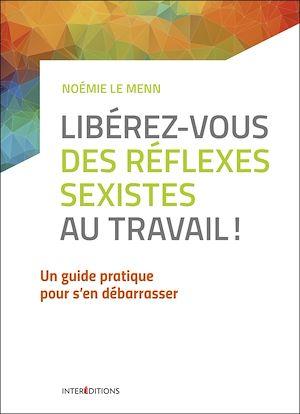 Libérez-vous des réflexes sexistes au travail ! | Le Menn, Noémie