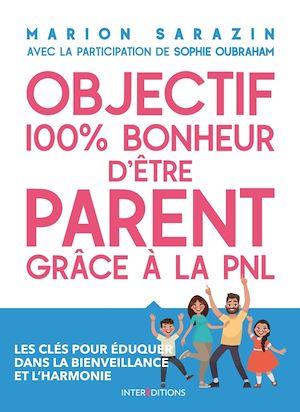 Téléchargez le livre :  Objectif 100% bonheur d'être parent grâce à la PNL