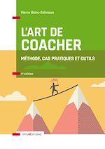 Téléchargez le livre :  L'art de coacher - 4e éd.