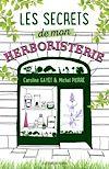 Télécharger le livre :  Les secrets de mon herboristerie