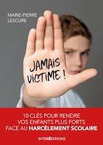 Téléchargez le livre :  Jamais victime