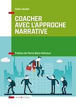 Téléchargez le livre :  Coacher avec l'Approche narrative