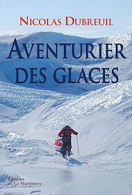 Téléchargez le livre :  Aventurier des glaces