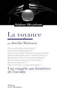 Téléchargez le livre :  La Voyance. Une enquête aux frontières de l'occulte