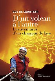 Téléchargez le livre :  D'un volcan à l'autre. Les aventures d'un chasseur de lave