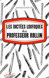 Téléchargez le livre :  Les Dictées loufoques du professeur Rollin