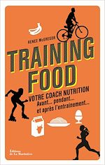 Download this eBook Training food. Votre coach nutrition avant, pendan