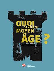 Téléchargez le livre :  Quoi de neuf au Moyen Âge ?