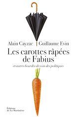 Download this eBook Les carottes râpées de Fabius. et autres bourdes de com des politiques