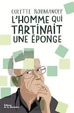 Download this eBook L'homme qui tartinait une éponge - Mieux vivre avee alzheimer