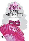Télécharger le livre :  Au service secret de Marie-Antoinette