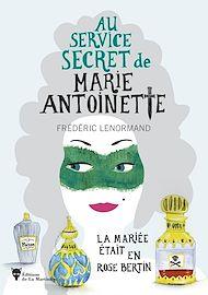 Téléchargez le livre :  La mariée était en Rose Bertin - Au service secret de Marie-Antoinette