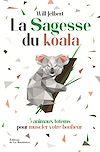 Télécharger le livre :  La sagesse du koala - 5 animaux totems pour muscler votre bonheur