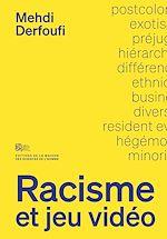 Téléchargez le livre :  Racisme et jeu vidéo