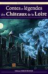 Télécharger le livre : Contes et légendes des châteaux de la Loire