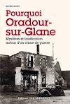 Télécharger le livre :  Pourquoi Oradour sur Glane