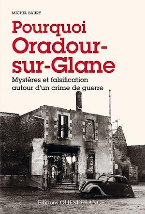 Téléchargez le livre :  Pourquoi Oradour sur Glane