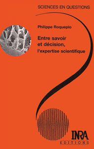 Téléchargez le livre :  Entre savoir et décision, l'expertise scientifique