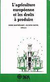 Télécharger le livre :  L'agriculture européenne et les droits à produire