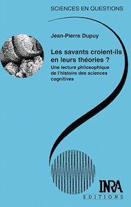 Téléchargez le livre :  Les savants croient-ils  en leurs théories ?