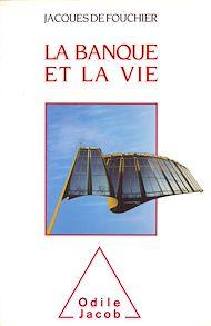 Téléchargez le livre :  La Banque et la Vie