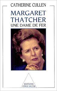 Téléchargez le livre :  Margaret Thatcher : une dame de fer