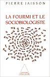 Télécharger le livre :  La Fourmi et le Sociobiologiste
