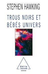 Téléchargez le livre :  Trous noirs et Bébés univers