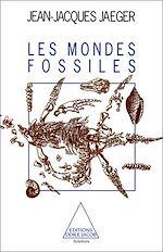 Téléchargez le livre :  Les Mondes fossiles