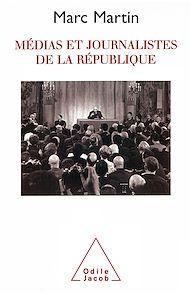 Téléchargez le livre :  Médias et Journalistes de la République