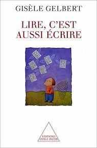 Téléchargez le livre :  Lire, c'est aussi écrire