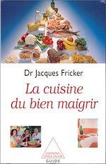 Téléchargez le livre :  La Cuisine du bien maigrir