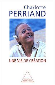 Téléchargez le livre :  Une vie de création