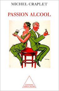 Téléchargez le livre :  Passion alcool