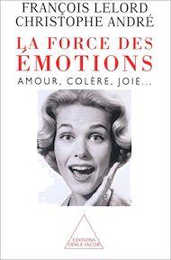 Téléchargez le livre :  La Force des émotions