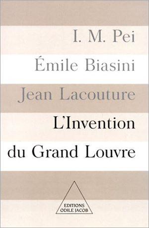 Téléchargez le livre :  L' Invention du Grand Louvre