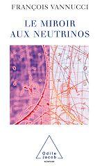 Téléchargez le livre :  Le Miroir aux neutrinos