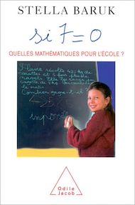 Téléchargez le livre :  Si 7 = 0. Quelles mathématiques pour l'école ?