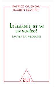 Téléchargez le livre :  Le Malade n'est pas un numéro !