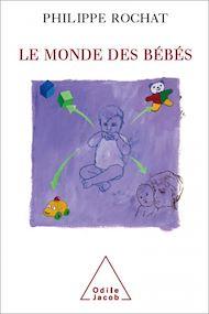 Téléchargez le livre :  Le Monde des bébés