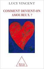 Téléchargez le livre :  Comment devient-on amoureux ?
