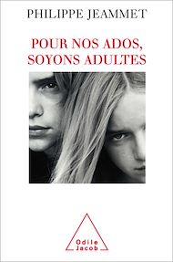 Téléchargez le livre :  Pour nos ados, soyons adultes