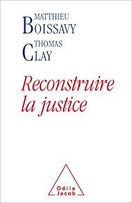 Téléchargez le livre :  Reconstruire la justice