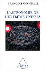 Téléchargez le livre :  L' Astronomie de l'extrême univers