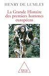 Télécharger le livre :  La Grande Histoire des premiers hommes européens