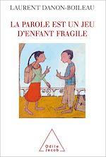 Download this eBook La parole est un jeu d'enfant fragile