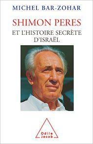 Téléchargez le livre :  Shimon Peres et l'histoire secrète d'Israël