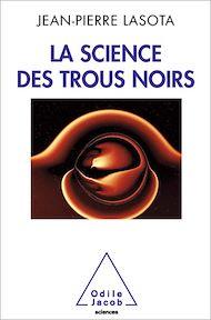 Téléchargez le livre :  La Science des trous noirs