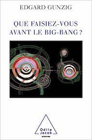 Téléchargez le livre :  Que faisiez-vous avant le Big Bang ?